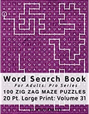 Word Search Book For Adults: Pro Series, 100 Zig Zag Maze Puzzles, 20 Pt. Large Print, Vol. 31