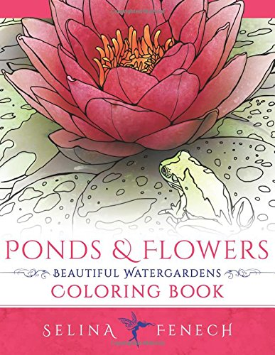 Ponds and Flowers  Beautiful Watergardens Coloring Book