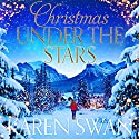 Christmas Under the Stars Audiobook by Karen Swan Narrated by Antonia Beamish
