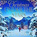 Christmas Under the Stars Hörbuch von Karen Swan Gesprochen von: Antonia Beamish