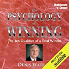 The Psychology of Winning: The Ten Qualities of a Total Winner Audiobook by Denis E. Waitley Narrated by Denis Waitley
