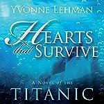 Hearts that Survive: A Novel of the Titanic | Yvonne Lehman