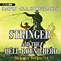 Stringer and the Hell-Bound Herd: Stringer, Book 14 Audiobook by Lou Cameron Narrated by Barry Press