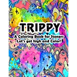 Trippy Coloring Book: Stoner Coloring Book of Hippy, Trippy Designs