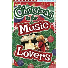 Christmas is for Music Lovers: A Gift Book