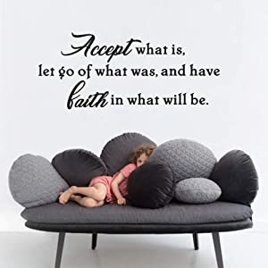 Accept What is, Let Go of What was, and Have Faith in What Will Be Quote Wall Decal, Inspirational Typography Faith Decal Home Decoration