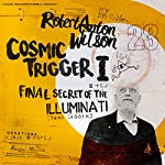 Cosmic Trigger I: Final Secret of the Illuminati  | Robert Anton Wilson