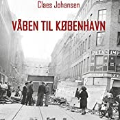 Våben til København (Våben til København-trilogien 3) | Claes Johansen