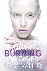 Brightly Burning Bridges: Special Edition Hardcover