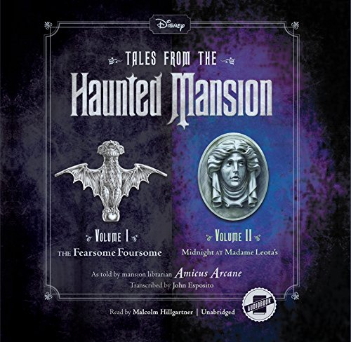 Tales from the Haunted Mansion: Volumes I & II : The Fearsome Foursome and Midnight at Madame Leota's (Tales from the Haunted Mansion) (Tales from Haunted Mansion) by Disney Press and Blackstone Audio