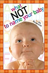 What Not to Name Your Baby Kindle Edition