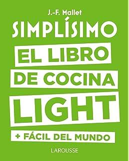 El libro de cocina light más fácil del mundo (Larousse - Libros Ilustrados