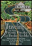 img - for Traveling The Road From Broke To Broke-No-Mo': Making Money In Real Estate With Little To No Money, Bad To No Credit, And Little To No Time book / textbook / text book