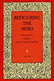 img - for Refiguring the Hero: From Peasant to Noble in Lope de Vega and Calder n (Studies in Romance Literatures) book / textbook / text book