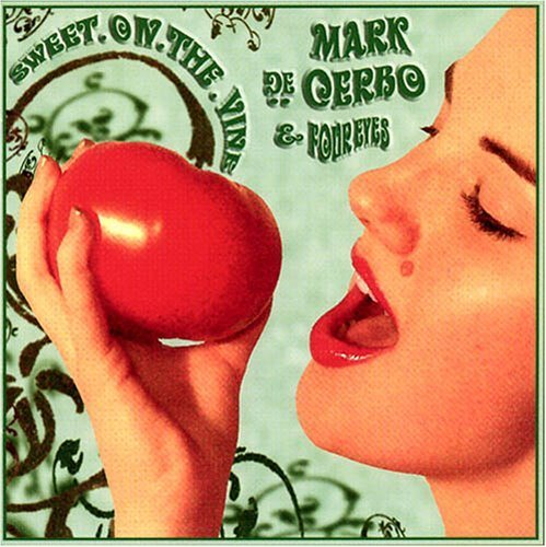 (Sweet on the Vine by DECERBO,MARK & FOUR EYES)