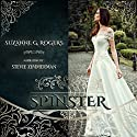 Spinster Audiobook by Suzanne G. Rogers Narrated by Stevie Zimmerman