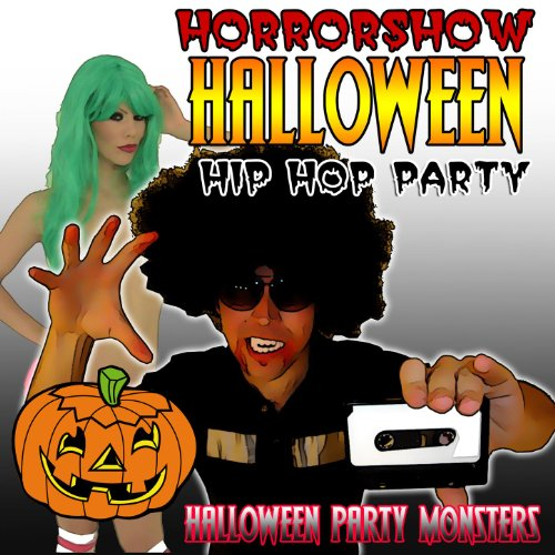 Horrorshow Halloween Hip Hop Party [Clean] -