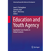 Education and Youth Agency: Qualitative Case Studies in Global Contexts (Advancing Responsible Adolescent Development) (English Edition)