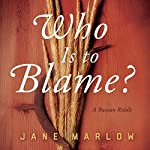 Who Is to Blame?: A Russian Riddle | Jane Marlow