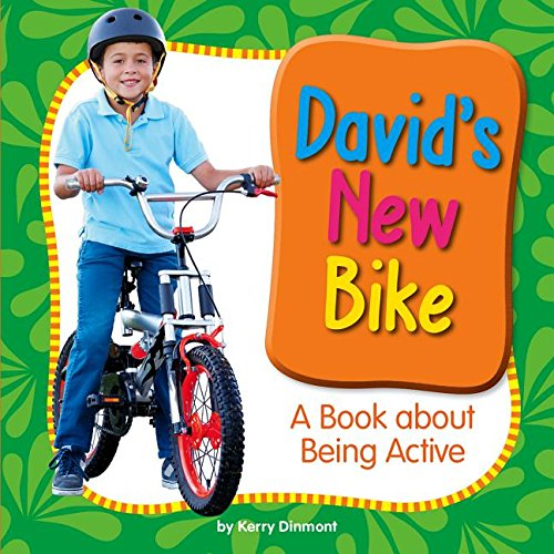 David's New Bike: A Book About Being Active (My Day Learning Health and Safety) PDF
