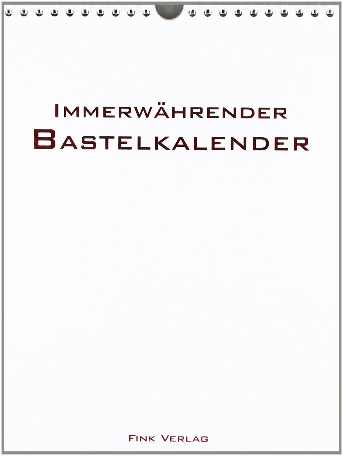 Fink-Bastel-Kalender. Immerwährend weiß