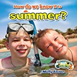 How Do We Know It Is Summer?, Molly Aloian, 0778709604