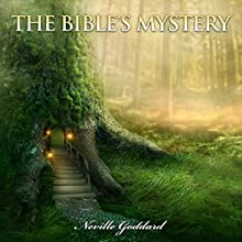 The Bible's Mystery Audiobook by Neville Goddard Narrated by Russell Stamets