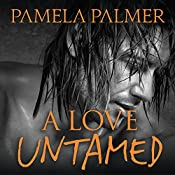 A Love Untamed: Feral Warriors, Book 7 | Pamela Palmer