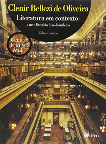 Literatura em Contexto. A Arte Literária Luso-Brasileira - Volume Único