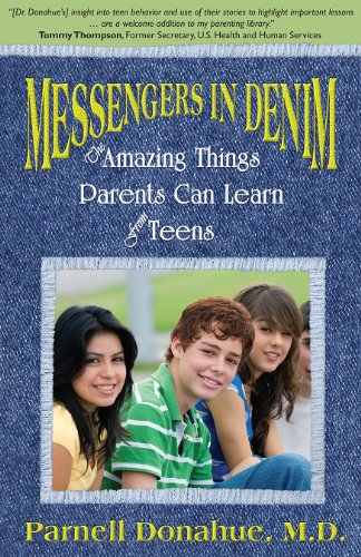 Book: Messengers in Denim - The Amazing Things Parents Can Learn from Teens by Dr. Parnell Donahue