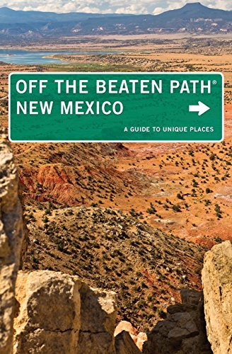 New Mexico Off the Beaten Path®, 10th: A Guide to Unique Places (Off the Beaten Path Series)