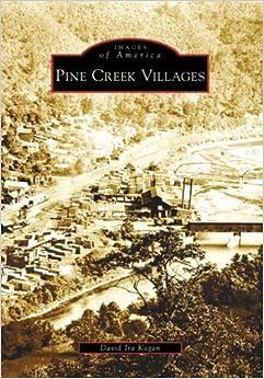 Book Pine Creek Villages (Images of America: Pennsylvania) by David Ira Kagan (2008-07-28)