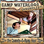 The Camp Waterlogg Chronicles 1: The Best of the Comedy-O-Rama Hour, Season Five | Joe Bevilacqua,Lorie Kellogg,Pedro Pablo Sacristan