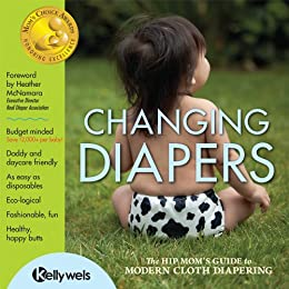 Image: Changing Diapers - The Hip Moms Guide to Modern Cloth Diapering