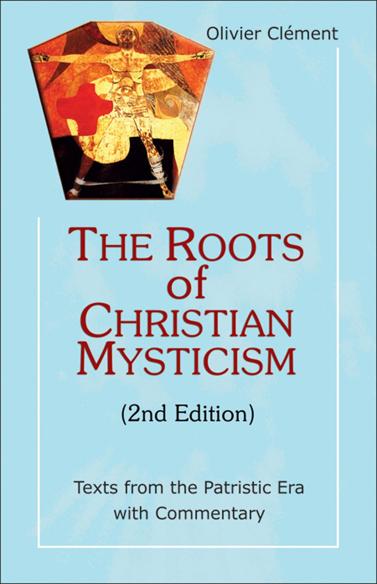 Roots Of Christian Mysticism Texts From The Patristic Era With