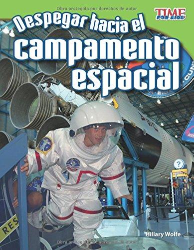 Despegar Hacia El Campamento Espacial (Blast Off to Space Camp) (Spanish Version) (Fluent Plus) (Time for Kids Nonfiction Readers) por Hillary Wolfe