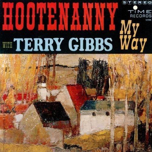 Terry Gibbs - Hootenanny My Way [No USA] (Remastered, Japan - Import)