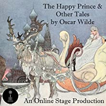 The Happy Prince & Other Tales Audiobook by Oscar Wilde Narrated by Noel Badrian, Craig Franklin, Russell Gold, Elizabeth Klett, Ted Wenskus, Ron Altman, Alan Weyman,  full cast