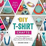 DIY T-Shirt Crafts: From Braided Bracelets to Floor Pillows, 50 Unexpected Ways to Recycle Your Old T-Shirts