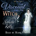 The Viscount and the Witch Audiobook by Sahara Kelly Narrated by Mark Norman