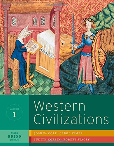 Western Civilizations: Their History and Their Culture (Brief Third Edition)  (Vol. 1) (World Civilizations Their History And Their Culture)