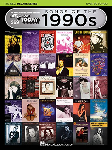 - Songs of the 1990s - The New Decade Series: E-Z Play  Today Volume 369 (E-Z Play Today:  the New Decade)