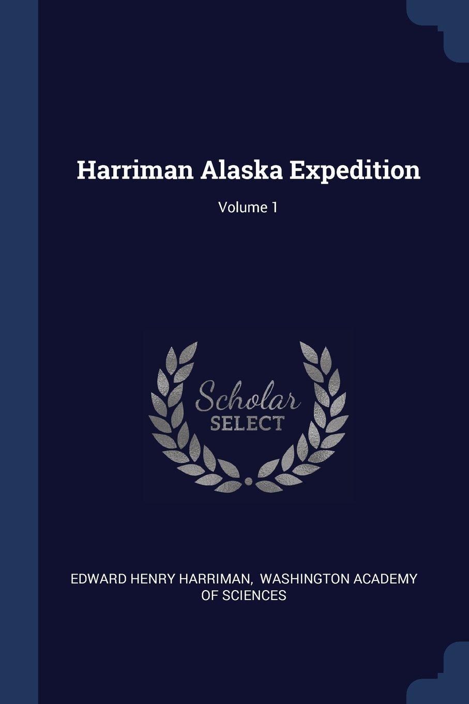 Harriman Alaska Expedition; Volume 1 pdf