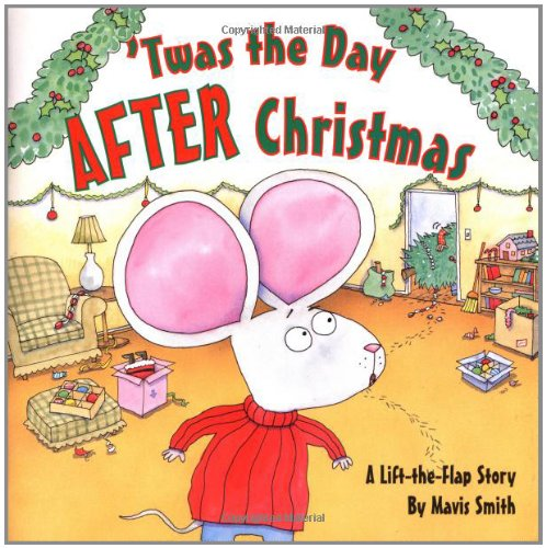 'Twas the Day After Christmas: A Lift-the-Flap Story