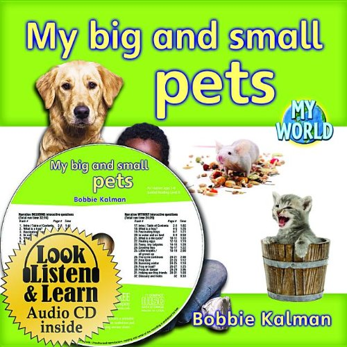 Download My Big and Small Pets (My World: Bobbie Kalman's Leveled Readers, Level D) pdf