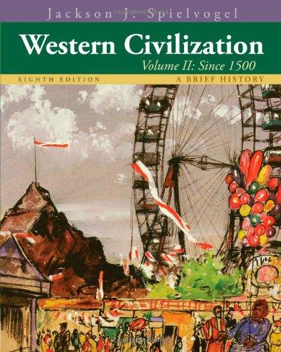 2: Western Civilization: A Brief History, Volume II: Since 1500