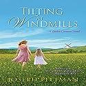 Tilting at Windmills Audiobook by Joseph Pittman Narrated by Scott R. Pollak