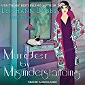 Murder by Misunderstanding: Hazel Martin Mysteries, Book 2 Audiobook by Leighann Dobbs Narrated by Alison Larkin