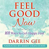 img - for Feel Good Now: 101 Ways to Get Happy Fast book / textbook / text book