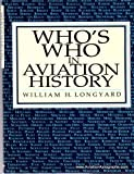 Who's Who in Aviation History, Longyard, William, 1853102725